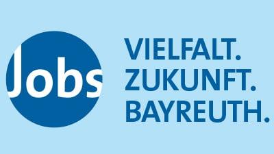 Stellenangebote Jobs - Vielfalt. Zukunft. Bayreuth.