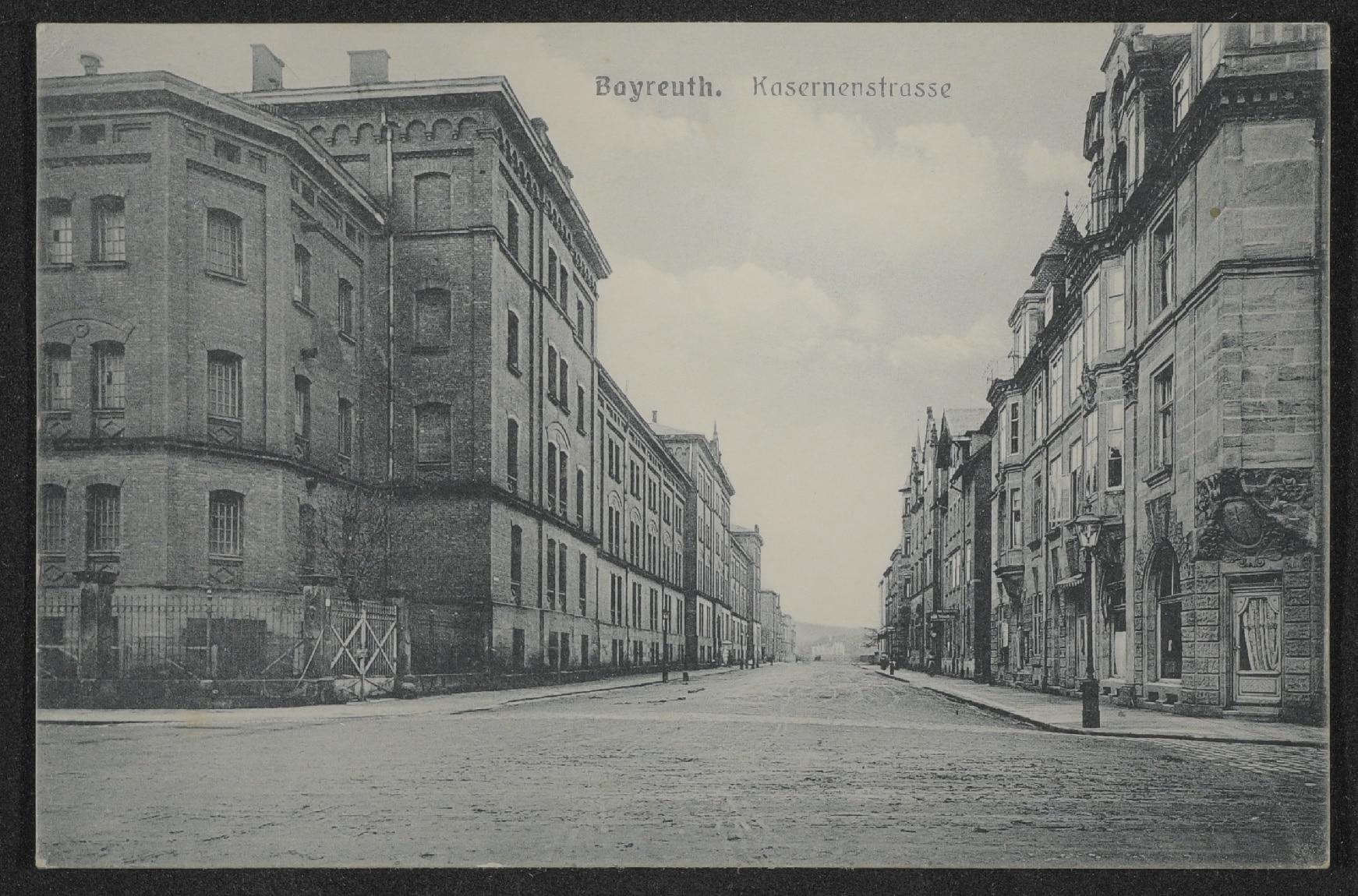 Feldpostkarte aus Bayreuth - Blick Kasernenstraße