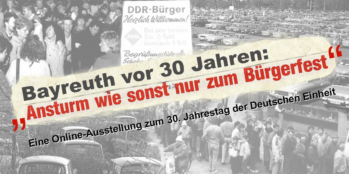 """Bayreuth vor 30 Jahren: """"Ansturm wie sonst nur zum Bürgerfest"""". Eine Online-Ausstellung zum 30. Jahrestag der Deutschen Einheit"""