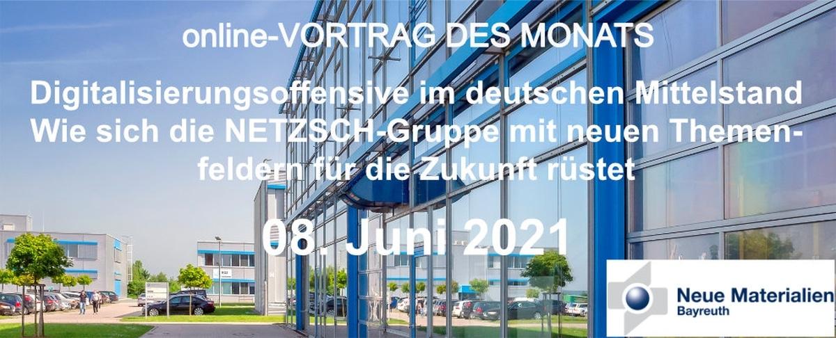 """Online-Vortrag des Monats Juni 2021 """"Digitalisierungsoffensive im deutschen Mittelstand - Wie sich die NETZSCH-Gruppe mit neuen Themenfeldern für die Zukunft rüstet"""""""